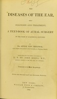 view The diseases of the ear, their diagnosis and treatment : a text-book of aural surgery in the form of academical lectures / by Anton von Tröltsch ; translated from the German and edited by D.B. St. John Roosa ... from the second and last German edition.