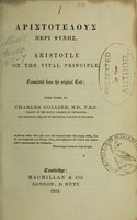 view Aristotelous peri psyches = Aristotle on the vital principle / translated from the original text, with notes by Charles Collier.