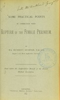 view Some practical points in connection with rupture of the female perineum / by Wm. Dunnett Spanton.