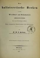 view Das halisteretische Becken in seiner Weichheit und Dehnbarkeit während der Geburt durch neue Beobachtungen erläutert : nebst allgemeinen Bemerkungen über Halisterese / von H.F. Kilian.