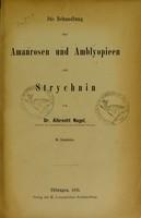 view Die Behandlung der Amaurosen und Amblyopieen mit Strychnin / von Albrecht Nagel.