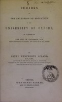 view Remarks on the extension of education at the University of Oxford : in a letter to the Rev. W. Jacobson, D.D. ... / by Henry Wentworth Acland.