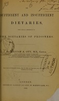 view On sufficient and insufficient dietaries : with special reference to the dietaries of prisoners / by William A. Guy.