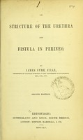 view On stricture of the urethra and fistula in perineo / by James Syme.