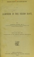 view Observations and researches on albinism in the negro race / by Joseph Jones.