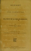 view Report of the Committee on the Relations of Alcohol to Medicine / by John Bell.