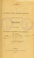 view A selection of papers and prize essays on subjects connected with insanity : read before the Society for Improving the Condition of the Insane.