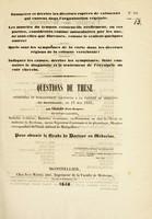 view Questions de thèse présentées et publiquement soutenues à la Faculté de médecine de Montpellier, le 12 mai 1838 / par Chalès (Jean-Jacques).
