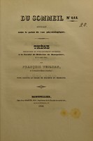 view Du sommeil envisagé sous le point de vue physiologique : thèse présentée et publiquement soutenue à la Faculté de médecine de Montpellier, le 21 août 1840 / par François Veilhan.