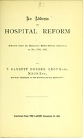 view An address on hospital reform : delivered before the Manchester Medico-Ethical Association on Nov. 27th, 1896 / by T. Garrett Horder.