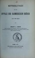 view Mittheilungen aus dem Spitale der barmherzigen Brüder in Wien / von Johann A. Lerch.