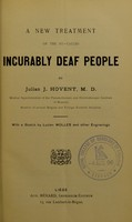 view A new treatment of the so-called incurably deaf people / by Julian J. Hovent ; with a sketch by Lucien Wolles and other engravings.