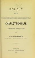 view Bericht über die chirurgische Abteilung des Ludwigs-Spitals Charlottenhilfe während der Jahre 1879-1883 / von H. Burckhardt.