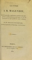 view Lettre à M. Magendie, sur de nouvelles expériences relatives aux propriétés médicamenteuses de l'urée, et sur le genre de mort que produit la noix vomique / par M. Ségalas d'Etchepare.