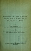 view Contribution to the study of cerebral surgery based on an operation for the removal of a tumor / by M.H. Richardson and G.L. Walton.