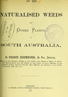 view On the naturalised weeds and other plants in South Australia / by Richard Schomburgk.