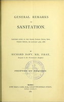 view General remarks on sanitation : lecture given at the Board School Room, Bow, north Devon, on January 4th, 1888 / by Richard Davy.