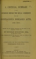 view A critical summary of the evidence before the Royal Commission upon the Contagious Diseases Acts, 1866-1869 / prepared for the National Association for the Repeal of the Contagious Diseases Acts, by Douglas Kingsford.