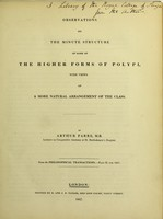 view Observations on the minute structure of some of the higher forms of polypi : with views of a more natural arrangement of the class / by Arthur Farre.