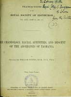 view The craniology, racial affinities, and descent of the aborigines of Tasmania / by Sir William Turner.