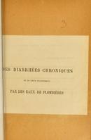 view Des diarrhées chroniques et de leur traitement par les eaux de Plombières / par E. Bottentuit.