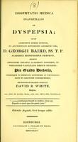 view Dissertatio medica inauguralis de dyspepsia ... / eruditorum examini subjicit David B. White.