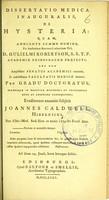 view Dissertatio medica inauguralis, de hysteria ... / eruditorum examini subjicit Joannes Caldwell.