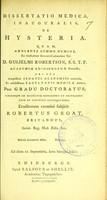 view Dissertatio medica inauguralis, de hysteria ... / eruditorum examini subjicit Robertus Groat.