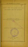 view Hints for invalids visiting Southern health resorts / by W.H. Geddings.