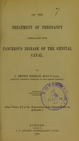 view On the treatment of pregnancy complicated with cancerous disease of the genital canal / by G. Ernest Herman.
