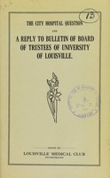 view The City Hospital question and a reply to Bulletin of Board of Trustees of University of Louisville.