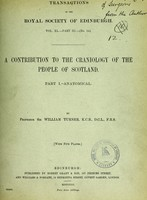 view A contribution to the craniology of the people of Scotland. Pt. I. Anatomical / by Sir William Turner.