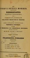 view De nervi optici morbis : dissertatio inauguralis ophthalmiatrica ... / auctor Franciscus Juergens.