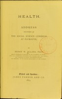 view Health : an address delivered at the Social Science Congress at Plymouth / by Henry W. Acland.