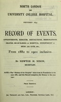 view North London or University College Hospital ... record of events ... from 1882 to 1901 inclusive / by Newton H. Nixon.