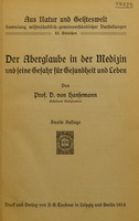 view Der Aberglaube in der Medizin und seine Gefahr für Gesundheit und Leben / von Prof. D. von Hansemann.