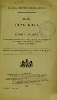 view Bubonic plague. : Memorandum on the treatment of patients in their own homes and in local hospitals / presented to both Houses of Parliament by command of Her Majesty.