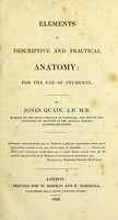 view Elements of descriptive and practical anatomy : for the use of students / by Jones Quain.