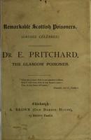 view Remarkable Scottish poisoners. : (Causes célèbres.) : Dr. E. Pritchard, the Glasgow poisoner.