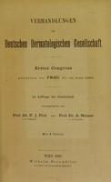 view Verhandlungen der Deutschen Dermatologischen Gesellschaft : erster Congress gehalten zu Prag 10.-12. Juni 1889 / ... herausgegeben von F.J. Pick und A. Neisser.