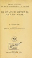 view The rat and its relation to the public health / by various authors ; prepared by direction of the Surgeon-General ; Treasury Department, Public Health and Marine Hospital Service of the United States.
