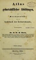 view Atlas geburtshülflicher Abbildungen : mit Bezugnahme auf das Lehrbuch der Geburtskunde / herausgegeben von D.W.H. Busch.