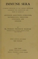 view Immune sera : a concise exposition of our present knowledge concerning the constitution and mode of action of antitoxins, agglutinins, hæmolysins, bacteriolysins, precipitins, cytotoxins, and opsonins / by Dr. Charles Frederick Bolduan.