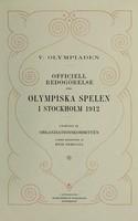 view Officiell redogörelse för olympiska spelen i Stockholm, 1912 / utgifven af Organisationskommittén under redaktion af Erik Bergvall.