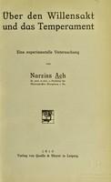 view Über den Willensakt und das Temperament : eine experimentelle Untersuchung / von Narziss Ach.