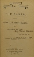 view The baker : including bread and fancy baking, with numerous receipts.