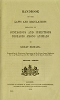 view Handbook of the regulations relating to contagious and infectious diseases among animals in Great Britain / prepared by the Veterinary Department of the Privy Council Office for the use of inspectors and other officers of the Local Authorities.