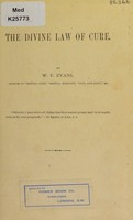 view The divine law of cure / by W.F. Evans.