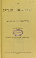 view The national formulary of unofficial preparations / by authority of the American Pharmaceutical Association.