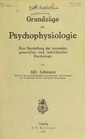 view Grundzüge der Psychophysiologie : eine Darstellung der normalen, generellen und individuellen Psychologie / von Alfr. Lehmann.